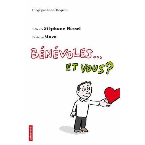 Anne Dhoquois - Bénévole... Et vous ? - Preis vom 18.04.2021 04:52:10 h