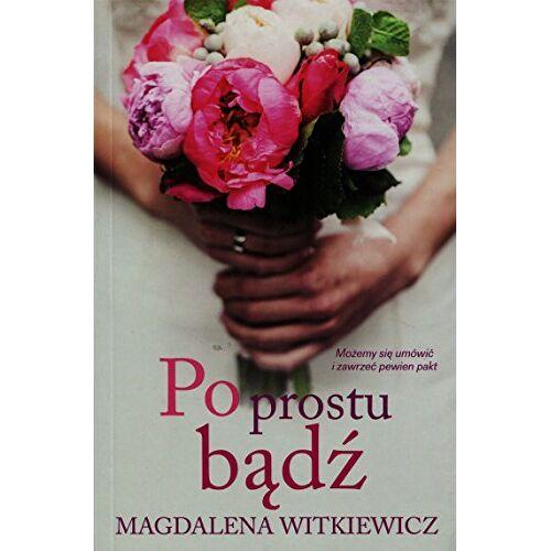 Magdalena Witkiewicz - Po prostu badz - Preis vom 20.10.2020 04:55:35 h