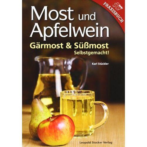 Karl Stückler - Most und Apfelwein: Gärmost & Süßmost Selbstgemacht - Preis vom 07.05.2021 04:52:30 h