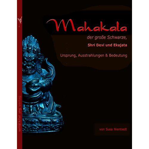 Susa Nientiedt - Mahakala, der große Schwarze, Shri Devi und Ekajata - Preis vom 13.05.2021 04:51:36 h