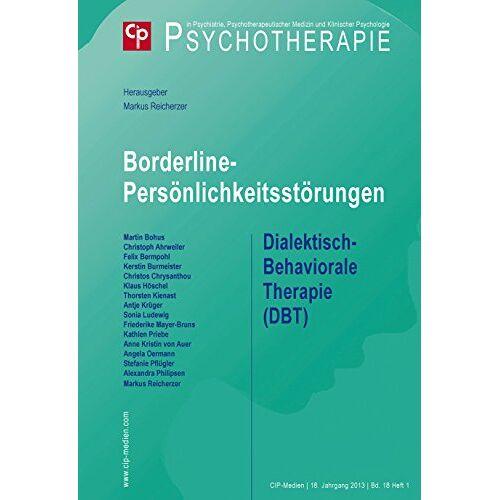 Markus Reicherzer - Borderline-Persönlichkeitsstörungen: Dialektisch-Behaviorale Therapie DBT - Preis vom 28.10.2020 05:53:24 h