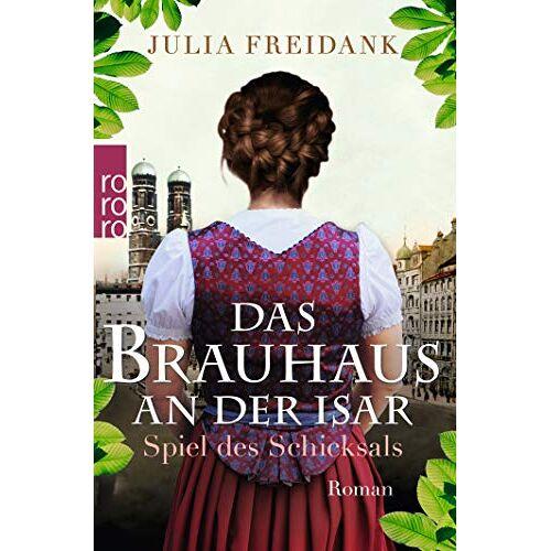 Julia Freidank - Das Brauhaus an der Isar: Spiel des Schicksals (Die Brauhaus-Saga, Band 1) - Preis vom 21.10.2020 04:49:09 h