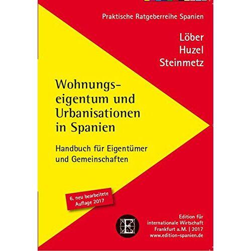 Burckhardt Löber - Wohnungseigentum und Urbanisationen in Spanien: Handbuch für Eigentümer und Gemeinschaften - Preis vom 05.03.2021 05:56:49 h