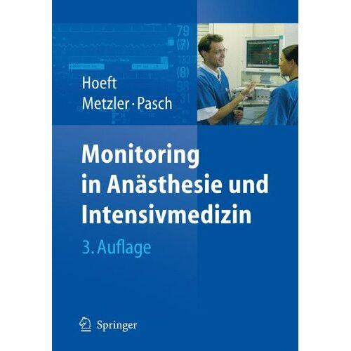Andreas Hoeft - Monitoring in Anästhesie und Intensivmedizin - Preis vom 11.05.2021 04:49:30 h