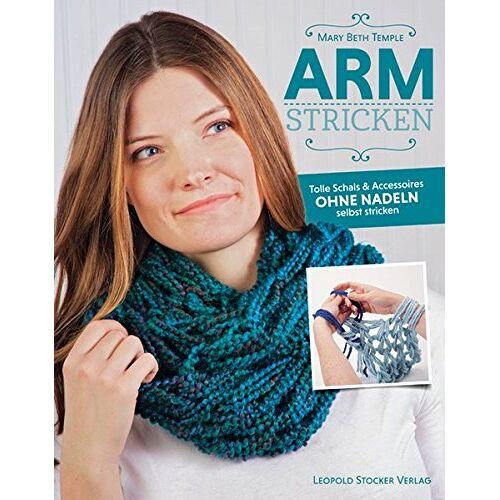 Temple, Mary Beth - Armstricken: Tolle Schals & Accessoires ohne Nadeln selbst stricken - Preis vom 27.02.2021 06:04:24 h