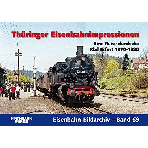 Thomas Frister - Thüringer Eisenbahnimpressionen: Eine Reise durch die Rbd Erfurt 1970-1990 (Eisenbahn-Bildarchiv) - Preis vom 07.05.2021 04:52:30 h