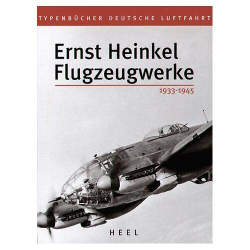 Volker Koos - Ernst Heinkel Flugzeugwerke. 1933 - 1945. - Preis vom 15.05.2021 04:43:31 h