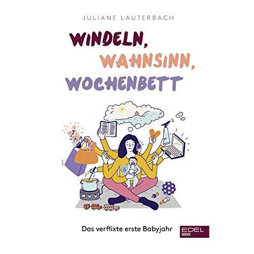 Juliane Lauterbach - Windeln, Wahnsinn, Wochenbett: Das verflixte erste Babyjahr - Preis vom 16.01.2021 06:04:45 h