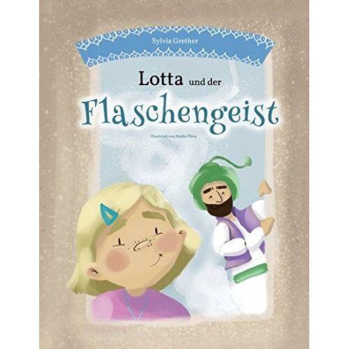 Sylvia Grether - Lotta und der Flaschengeist - Preis vom 21.10.2020 04:49:09 h