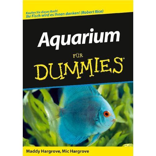 Maddy Hargrove - Aquarium für Dummies - Preis vom 28.02.2021 06:03:40 h