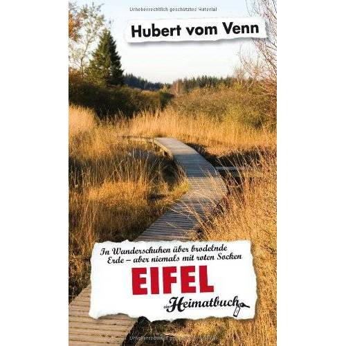 Venn, Hubert vom - Eifel. In Wanderschuhen über brodelnde Erde - aber niemals mit roten Socken - Preis vom 21.04.2021 04:48:01 h