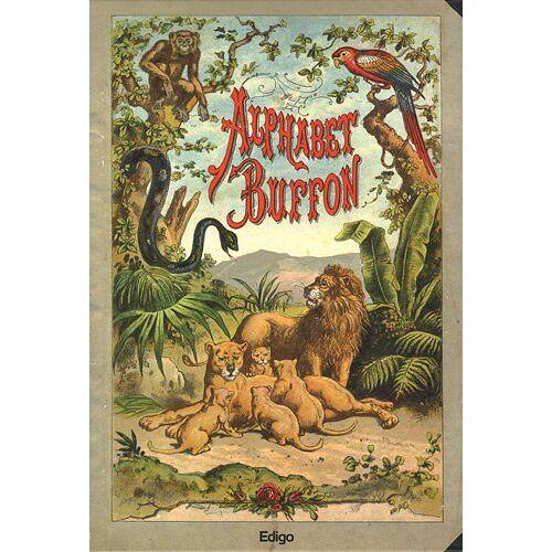Buffon - Alphabet Buffon : La réédition de l'abécédaire de Buffon de 1834 - Preis vom 08.04.2021 04:50:19 h