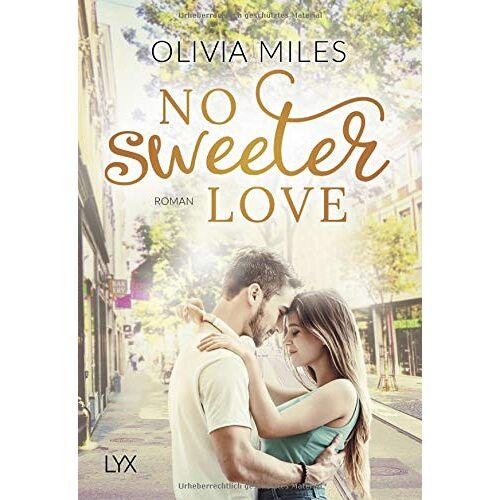 Olivia Miles - No Sweeter Love (Sweet Reihe, Band 3) - Preis vom 21.02.2020 06:03:45 h