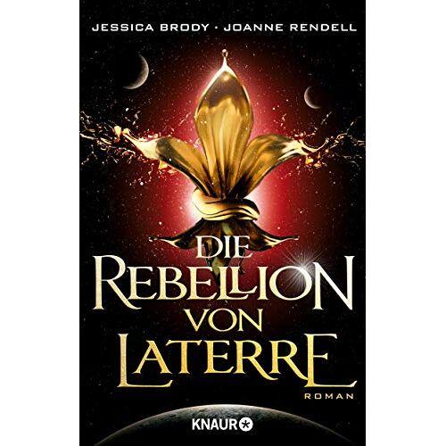 Jessica Brody - Die Rebellion von Laterre: Roman (Die Rebellion der Sterne, Band 1) - Preis vom 10.05.2021 04:48:42 h