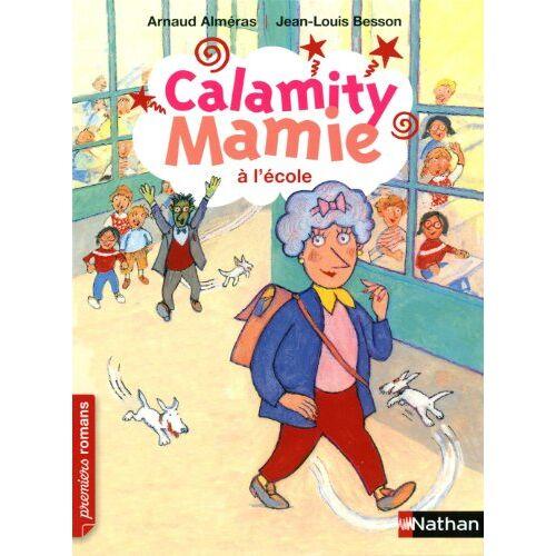 Arnaud Alméras - Calamity Mamie : Calamity Mamie à l'école - Preis vom 30.10.2020 05:57:41 h