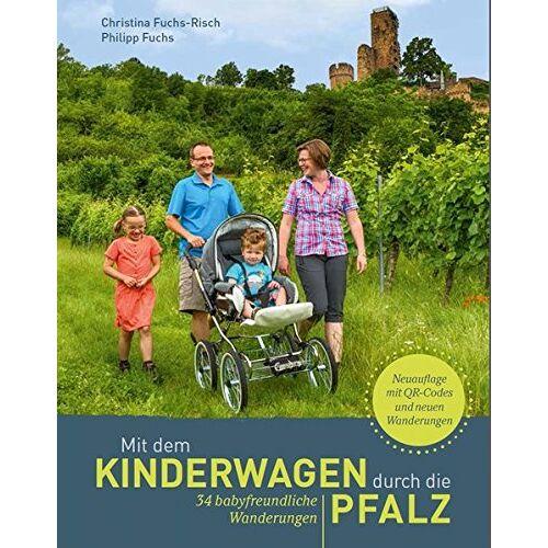 Philipp Fuchs - Mit dem Kinderwagen durch die Pfalz: 34 babyfreundliche Wanderungen - Preis vom 15.01.2021 06:07:28 h