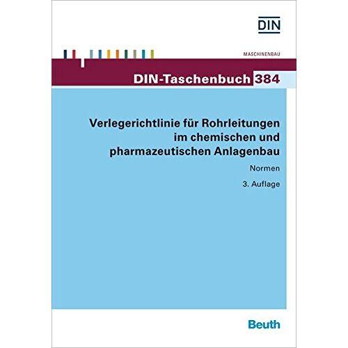 DIN e.V. - Verlegerichtlinie für Rohrleitungen im chemischen und pharmazeutischen Anlagenbau (DIN-Taschenbuch) - Preis vom 28.02.2021 06:03:40 h