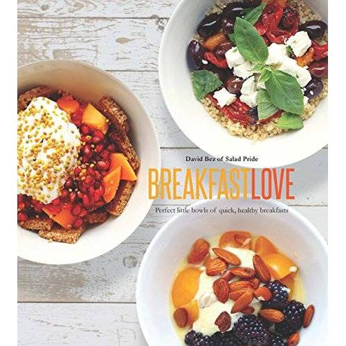 David Bez - Breakfast Love: Perfect Little Salad Bowls for Quick and Easy Breakfasts - Preis vom 14.04.2021 04:53:30 h