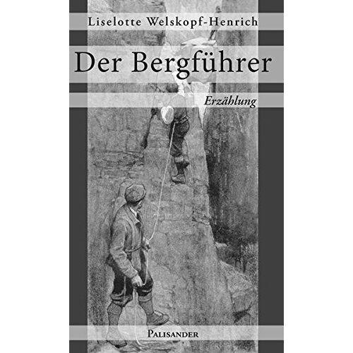 Liselotte Welskopf-Henrich - Der Bergführer - Preis vom 21.04.2021 04:48:01 h