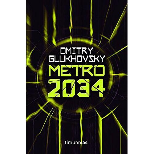 Dmitry Glukhovsky - Metro 2034 (Biblioteca Dmitry Glukhovsky, Band 1) - Preis vom 05.09.2020 04:49:05 h