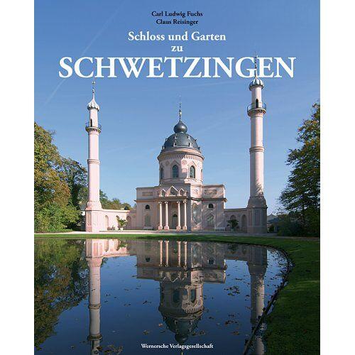 Carl-Ludwig Fuchs - Schloss und Garten zu Schwetzingen - Preis vom 12.04.2021 04:50:28 h