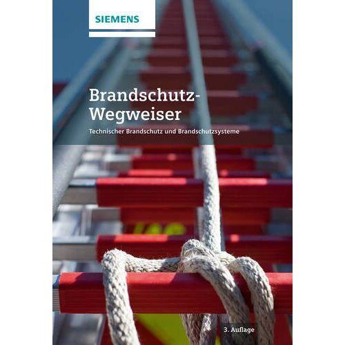 Siemens AG - Brandschutz-Wegweiser: Technischer Brandschutz und Brandschutzsysteme - Preis vom 07.05.2021 04:52:30 h