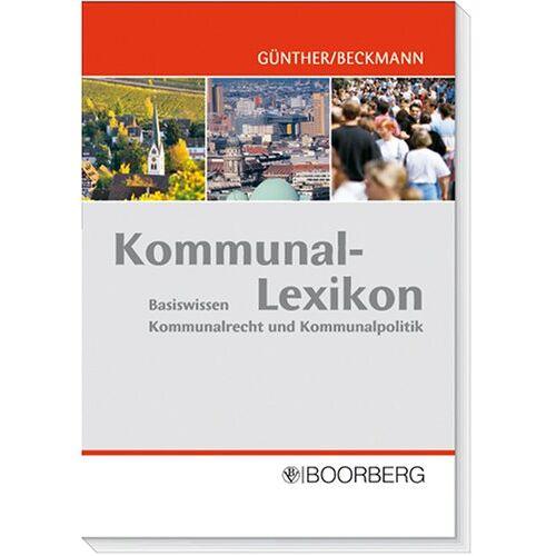 Günther Albert - Kommunal-Lexikon: Basiswissen Kommunalrecht und Kommunalpolitik - Preis vom 28.02.2021 06:03:40 h