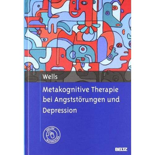 Adrian Wells - Metakognitive Therapie bei Angststörungen und Depression - Preis vom 05.05.2021 04:54:13 h