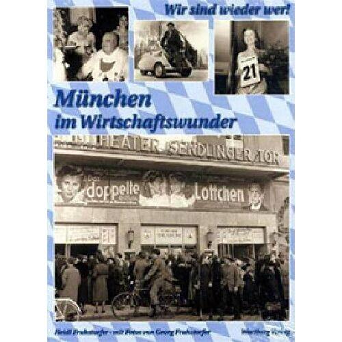 Heidi Fruhstorfer - Wir sind wieder wer! München in den Wirtschaftswunder - Preis vom 10.05.2021 04:48:42 h
