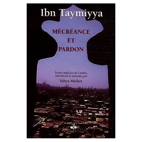 Ibn Taymiyya - Mécréance et pardon : Ecrits spirituels d'Ibn Taymiyya, 2 - Preis vom 20.10.2020 04:55:35 h