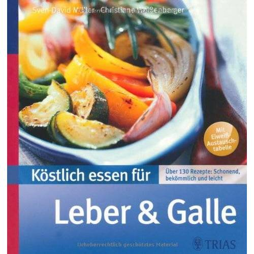 Sven-David Müller - Köstlich essen für Leber und Galle: Über 130 Rezepte: schonend, bekömmlich und leicht - Preis vom 20.10.2020 04:55:35 h