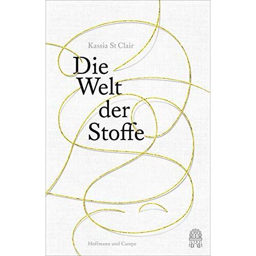 Kassia St Clair - Die Welt der Stoffe - Preis vom 15.04.2021 04:51:42 h