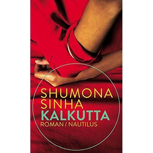 Shumona Sinha - Kalkutta: Roman - Preis vom 10.04.2021 04:53:14 h