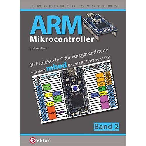 Bert van Dam - ARM-Mikrocontroller 2: 30 Projekte in C für Fortgeschrittene - Preis vom 16.04.2021 04:54:32 h