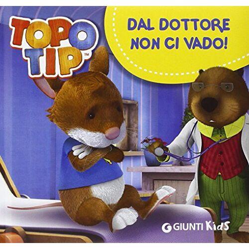 Valentina Mazzola - Dal dottore non ci vado! Topo Tip - Preis vom 16.05.2021 04:43:40 h