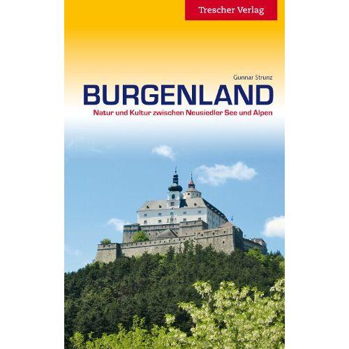 Gunnar Strunz - Burgenland: Natur und Kultur zwischen Neusiedler See und Alpen: Natur und Kultur zwischen Alpen und Neusiedler See - Preis vom 07.05.2021 04:52:30 h
