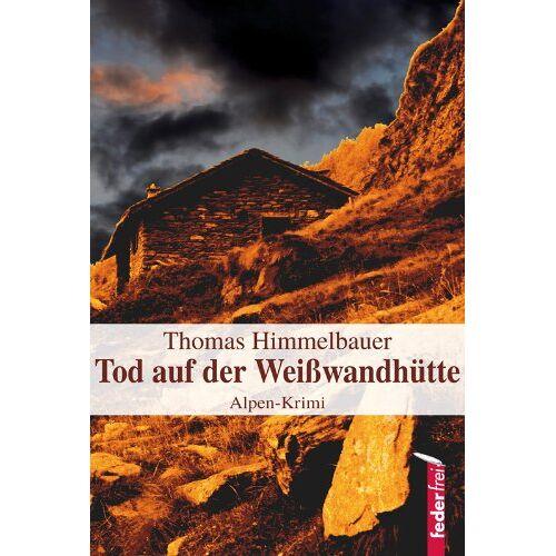 Thomas Himmelbauer - Tod auf der Weißwandhütte - Preis vom 11.04.2021 04:47:53 h