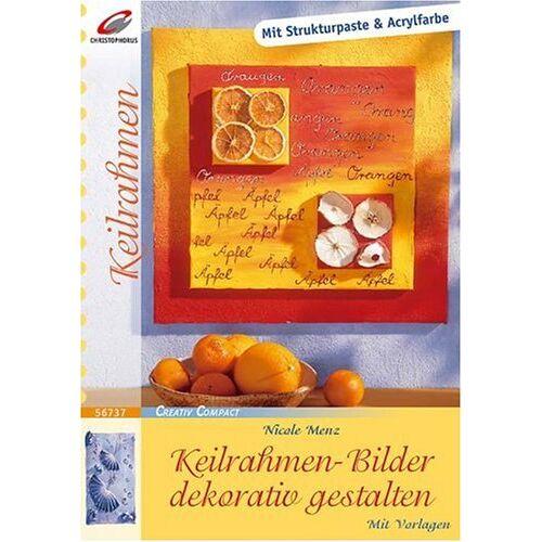Nicole Menz - Keilrahmen-Bilder dekorativ gestalten: Mit Strukturpaste & Acrylfarben - Preis vom 05.06.2020 05:07:59 h