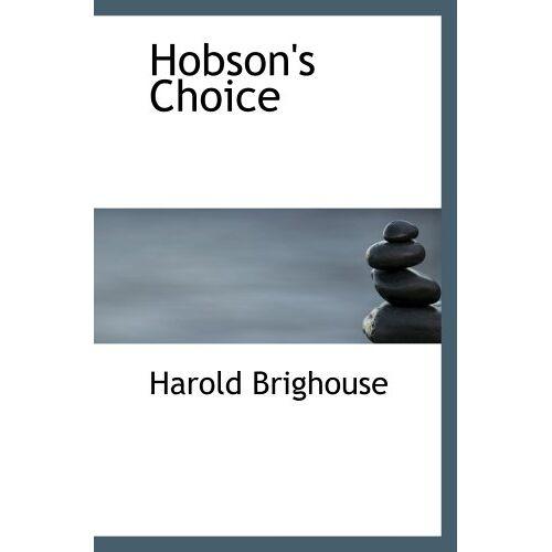 Harold Brighouse - Hobson's Choice - Preis vom 15.04.2021 04:51:42 h