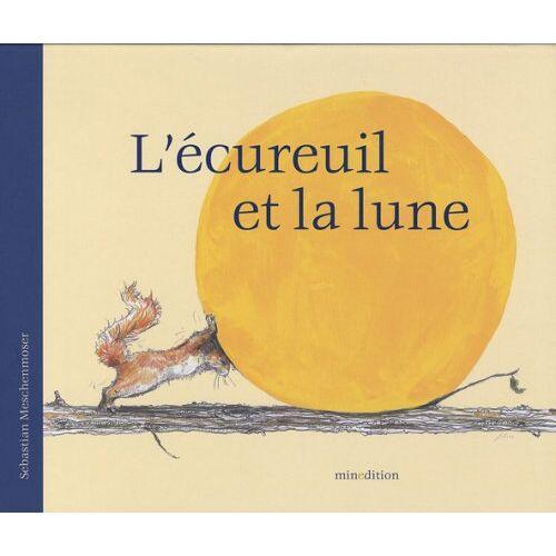Sebastian Meschenmoser - L'écureuil et la lune - Preis vom 21.10.2020 04:49:09 h
