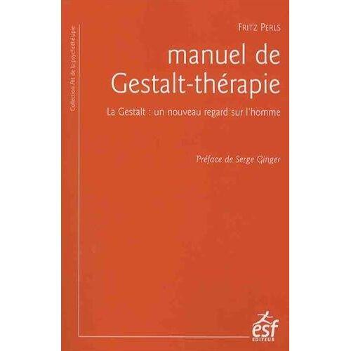 - Manuel de Gestalt-thérapie : La Gestalt : un nouveau regard sur l'homme - Preis vom 23.10.2020 04:53:05 h
