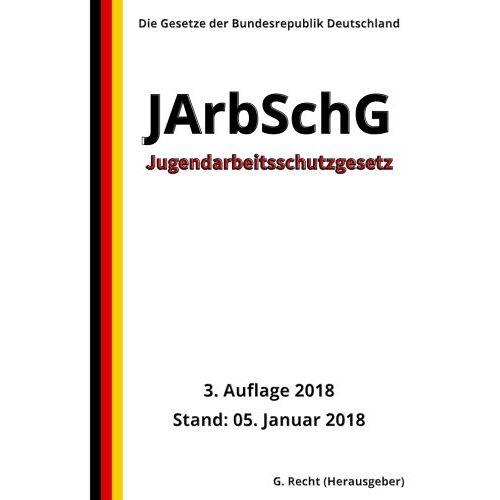 G. Recht - Jugendarbeitsschutzgesetz - JArbSchG, 3. Auflage 2018 - Preis vom 24.02.2021 06:00:20 h