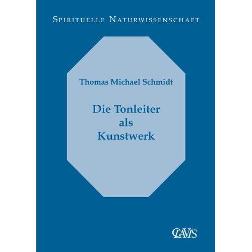 Schmidt, Thomas M. - Die Tonleiter als Kunstwerk - Preis vom 04.05.2021 04:55:49 h