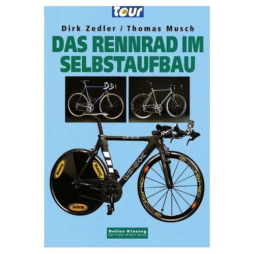 Dirk Zedler - Das Rennrad im Selbstaufbau - Preis vom 04.09.2020 04:54:27 h