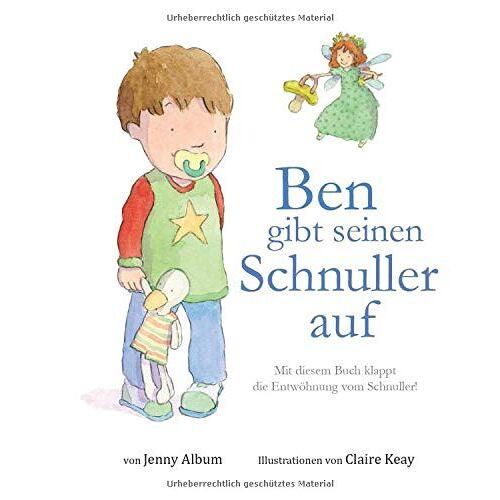 Jenny Album - Ben gibt seinen Schnuller auf: Mit diesem Buch klappt die Entwöhnung vom Schnuller! - Preis vom 28.02.2021 06:03:40 h