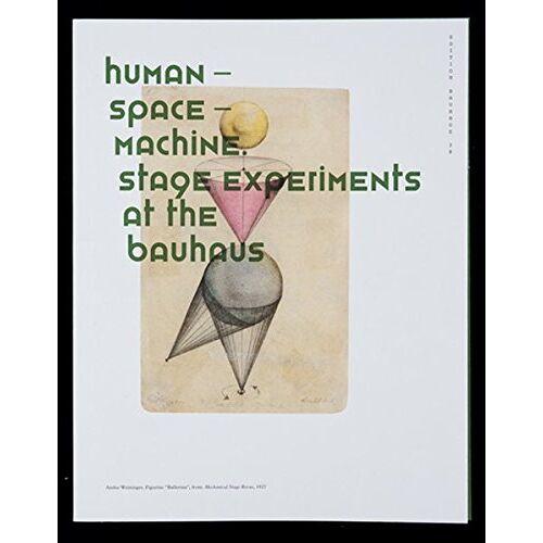 Torsten Blume (ed.) - Human Space Machine: Stage Experiments at the Bauhaus (Edition Bauhaus) - Preis vom 05.03.2021 05:56:49 h
