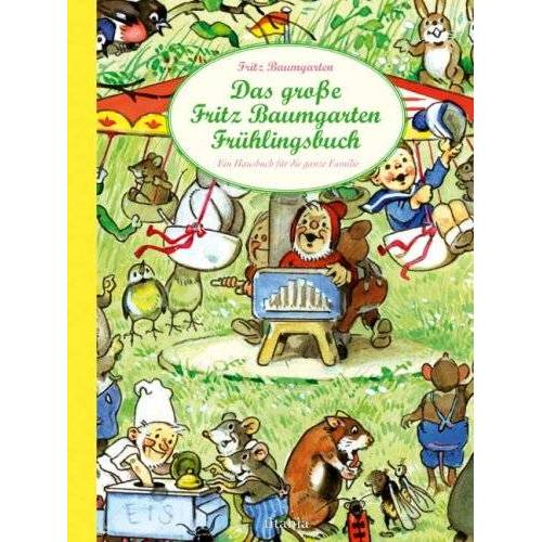 Fritz Baumgarten - Das große Fritz Baumgarten Frühlingsbuch. Ein Hausbuch für die ganze Familie - Preis vom 08.05.2021 04:52:27 h