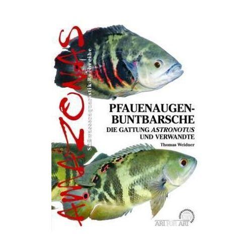 Thomas Weidner - Pfauenaugen-Buntbarsche: Die Gattung Astronotus - Preis vom 24.02.2021 06:00:20 h