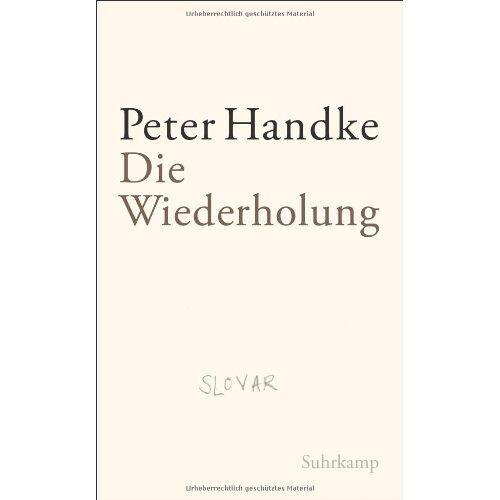 Peter Handke - Die Wiederholung - Preis vom 06.03.2021 05:55:44 h