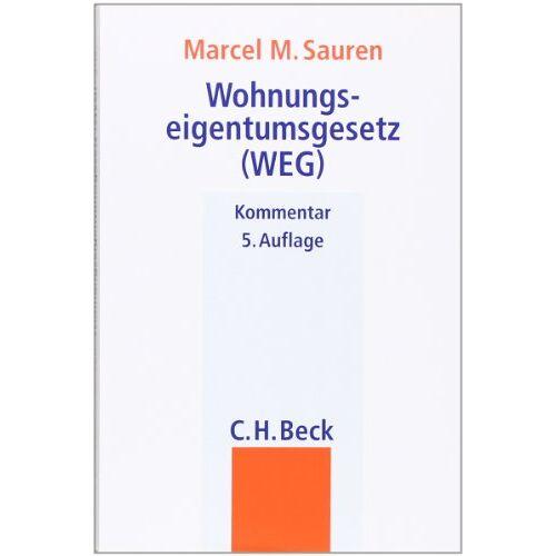Sauren, Marcel M. - Wohnungseigentumsgesetz (WEG): Gesetz über das Wohnungseigentum und das Dauerwohnrecht - Preis vom 12.04.2021 04:50:28 h